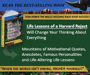 Life Lessons of a Harvard Reject